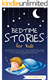 Bedtime Stories For Kids: Collection of short tales to help children fall asleep fast. Fables for Kids, Animal Short Stories, Classic Fairy Tales, Princess Adventures and More. Ages 2-6