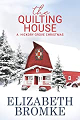 The Quilting House: A Hickory Grove Christmas Kindle Edition