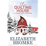 The Quilting House: A Hickory Grove Christmas
