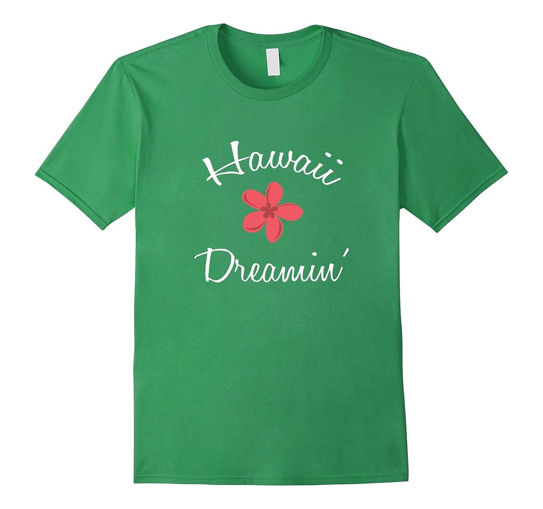 Hawaii Dreamin Shirt Vacation Hawaiian-Samdetee