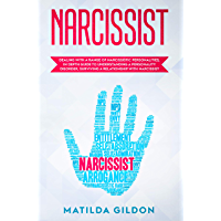 Narcissist: Dealing with a Range of Narcissistic Personalities, In Depth Guide to Understanding a Personality disorder , Surviving a Relationship with Narcissist