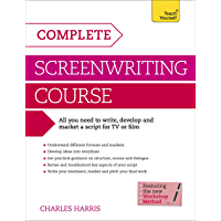 Complete Screenwriting Course: A complete guide to writing, developing and marketing a script for TV or film (Teach…