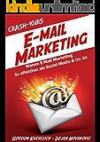 Crash-Kurs E-Mail-Marketing: Warum E-Mail-Marketing 5x effektiver als Social Media & Co. ist