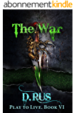 The War (LitRPG:Play to Live. Book #6) (English Edition)