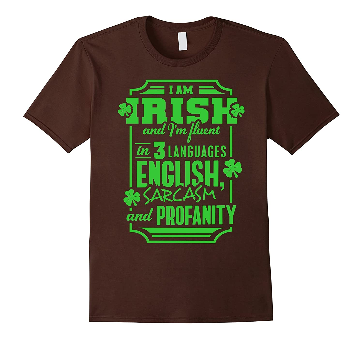 I'm Irish St Patrick's Day Funny T-shirt for Men & Women-CL