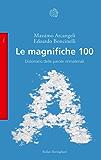 Le magnifiche 100: Dizionario delle parole immateriali