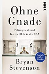 Ohne Gnade: Polizeigewalt und Justizwillkür in den USA (German Edition) Kindle Edition
