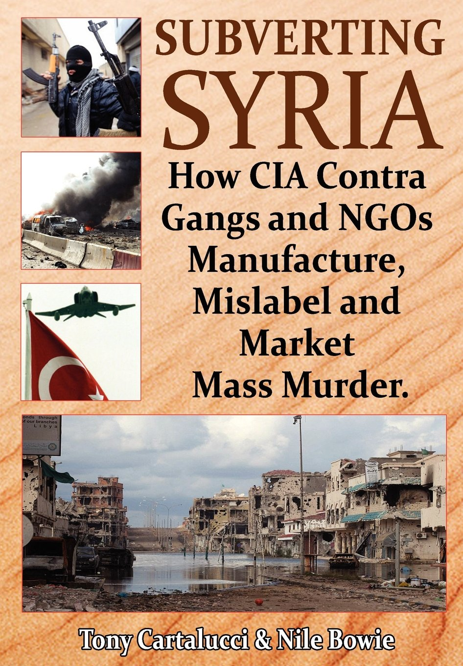 subverting-syria-how-cia-contra-gangs-and-ngo-s-manufacture-mislabel-and-market-mass-murder