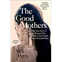The Good Mothers. The True Story Of The Women