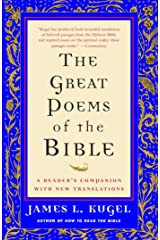 The Great Poems of the Bible: A Reader's Companion with New Translations Kindle Edition