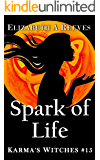Spark of Life (Karma's Witches Book 15)