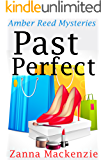Past Perfect: A Humorous Romantic Mystery (Amber Reed Mystery Book 4)