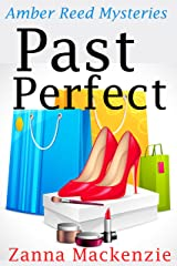 Past Perfect: A Humorous Romantic Mystery (Amber Reed Mystery Book 4) Kindle Edition