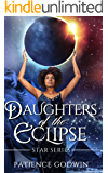 Daughters Of The Eclipse (Star Series Book 1)