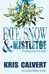 Fate, Snow & Mistletoe: A Sex and Lies Holiday Novella Kindle Edition