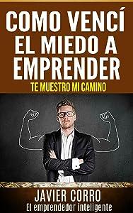 COMO VENCí EL MIEDO A EMPRENDER (Spanish Edition)