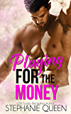 Playing for the Money: a Bad Boy Sports Romance