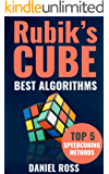 Rubik's Cube Best Algorithms: Top 5 Speedcubing Methods, Finger Tricks included, A Beginner's Guide with Easy instructions (English Edition)