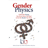 Gender Physics: Unlock the Energy You Never Knew You Had to Get the Results You Want (English Edition)