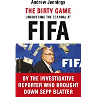 The Dirty Game: Uncovering the Scandal at FIFA^The Dirty Game: Uncovering the Scandal at FIFA
