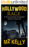 Hollywood Rage (The Hollywood Alphabet Series Book 18)