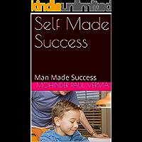 Self Made Success: Man Made Success
