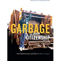 Garbage Citizenship: Vital Infrastructures of Labor in Dakar, Senegal