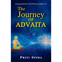 The Journey of Advaita: From the Rgveda to Sri Aurobindo (Contemporary Researches in Hindu Philosophy and Religion Book 19)