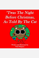 'Twas The Night Before Christmas, As Told By The Cat Kindle Edition