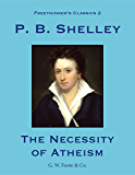 The Necessity of Atheism (Annotated) (Freethinker's Classics Book 2)