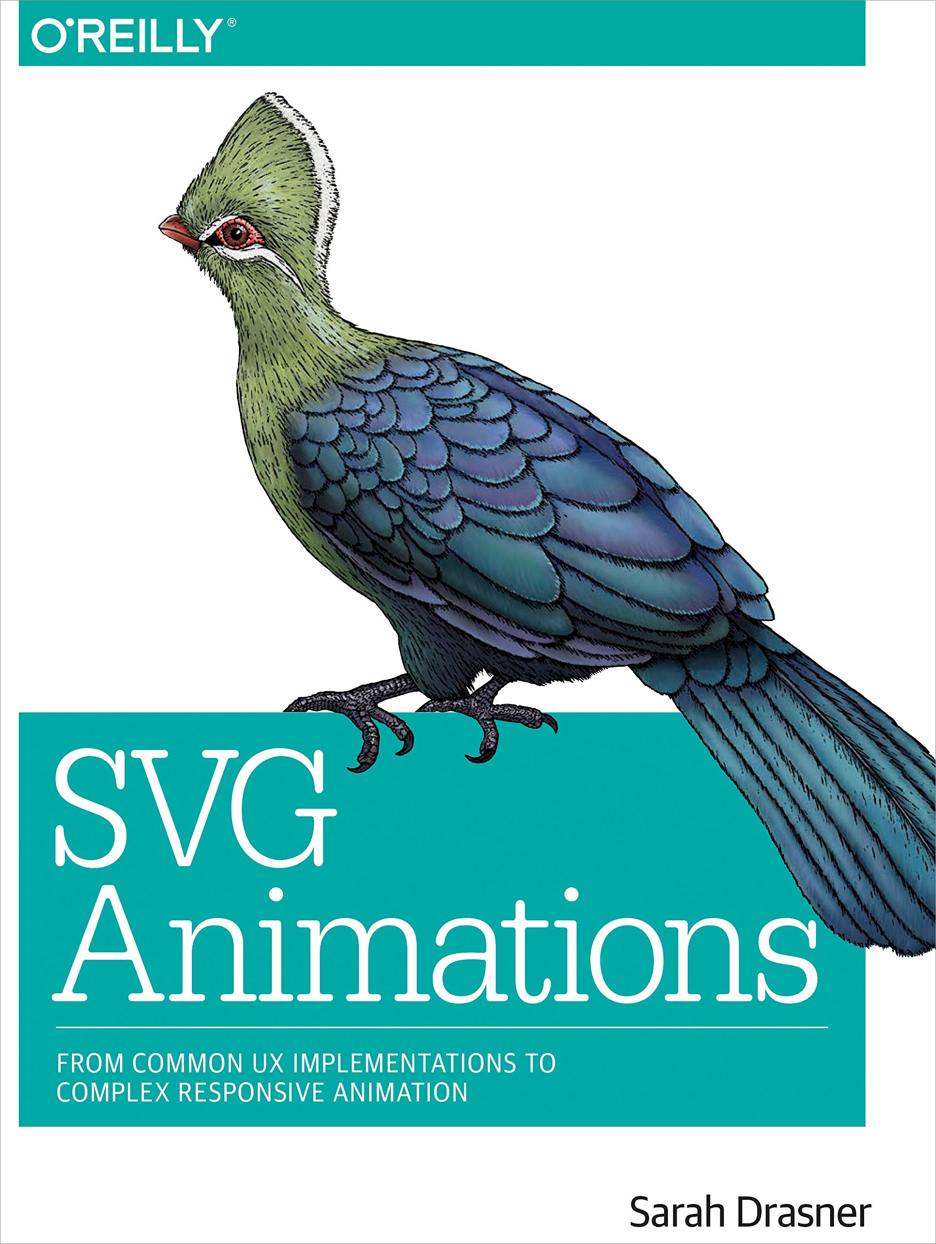 SVG Animations: From Common UX Implementations to Complex Responsive Animation by O Reilly Media