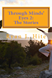 Through Minds Eyes 2: The Stories