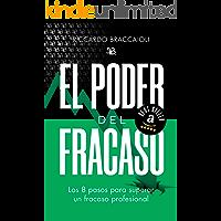 El PODER del FRACASO: Los 8 PASOS para superar un FRACASO PROFESIONAL (Trilogía del fracaso, LIBRO 3)