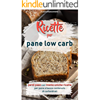 Ricette per pane low carb: Perdi peso con trenta uniche ricette per pane a basso contenuto di carboidrati