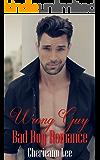Wrong Guy: Bad Boy Romance