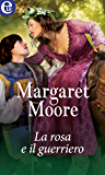 La rosa e il guerriero (eLit) (King John Series Vol. 4)