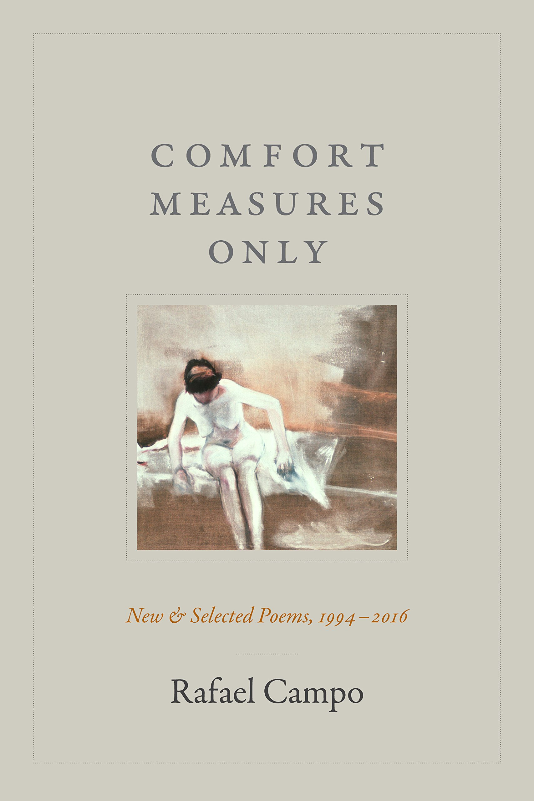 Amazon.com: Comfort Measures Only: New and Selected Poems ...