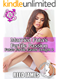 Married Futa's Fertile Passion (Futa's Fertile Easter Delight 2)