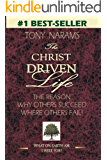 #1 The Christ Driven Life: The Reason WHY Others Succeed Were Others Fail! (Make it or Maeke it!)