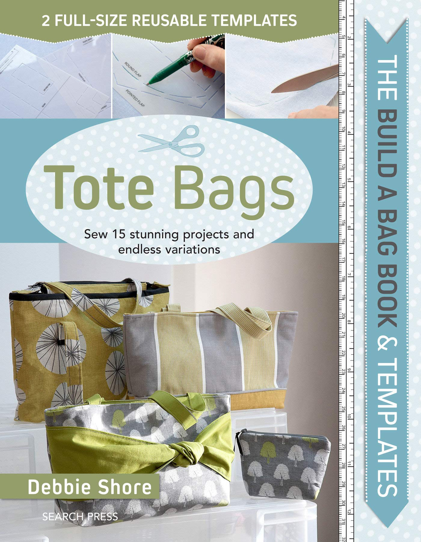 Build a Bag Book /& Templates Sew 15 Stunning Projects and Endless Variations Tote Bags