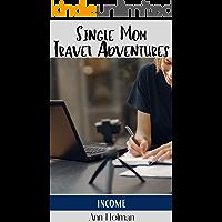 Single Mom Travel Adventures: Income book cover