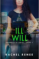 ILL WILL: Detective Eliza Sheppard Series, Book 3 (Savannah PD Series) Kindle Edition