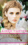 The Goddess Queen (A Goddess Test Novel)