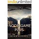 Noob Game Plus: Noobtown Book Five