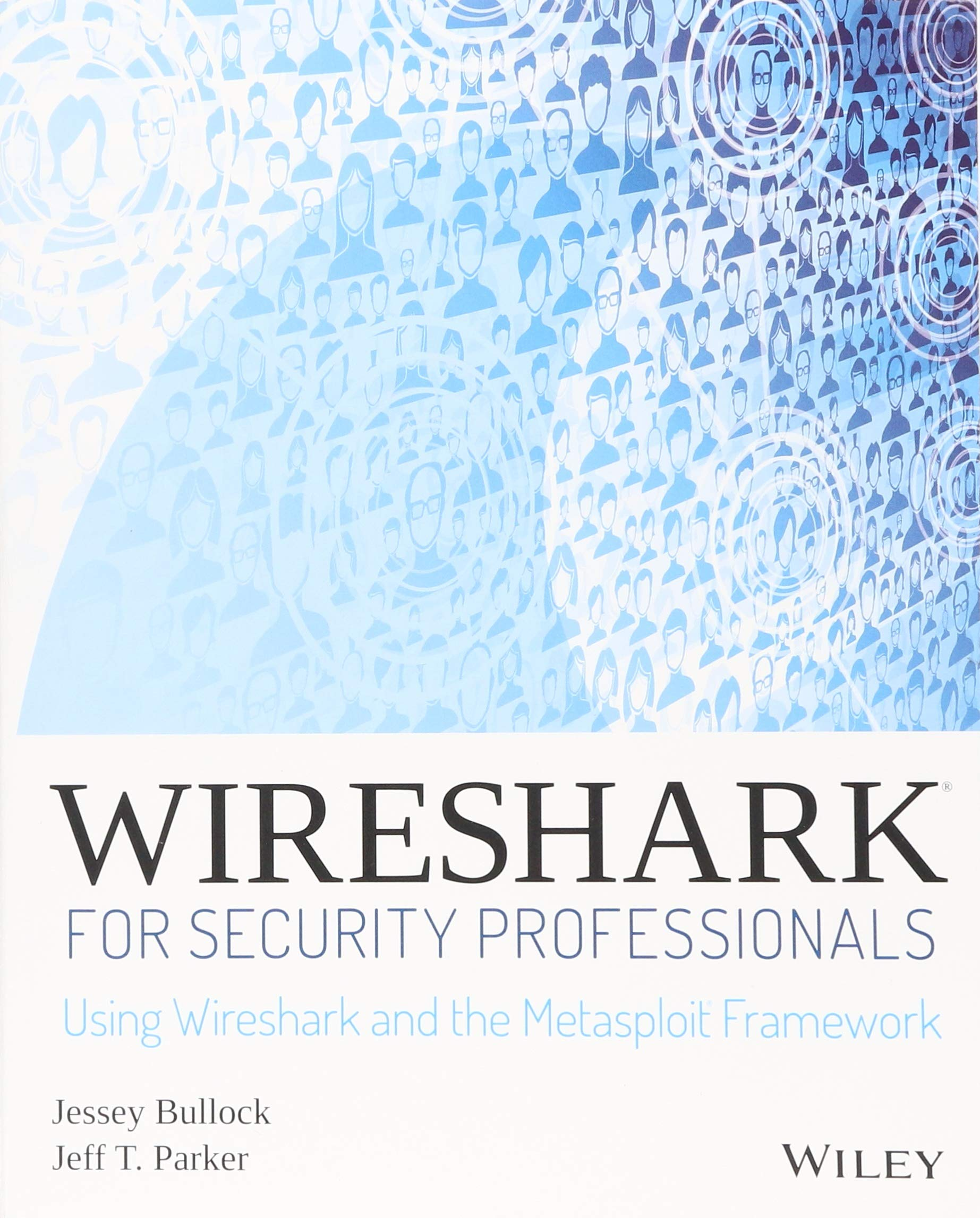 Wireshark for Security Professionals: Using Wireshark and