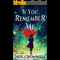 If You Remember Me: A Contemporary Fantasy Novel
