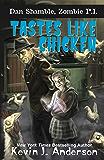 Tastes Like Chicken (Dan Shamble, Zombie P.I. Book 6)
