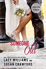 Someone Old: sweet contemporary romance (Jilted in Sawyer Creek Book 1)