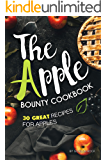 The Apple Bounty Cookbook: 30 Great Recipes for Apples
