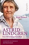 Astrid Lindgren: Eine lebenslange Kindheit